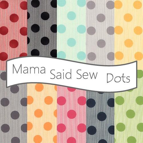 Mama Said Sew Dots from Moda