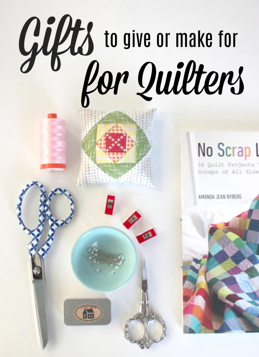 50+ Gifts to make or buy for Quilters